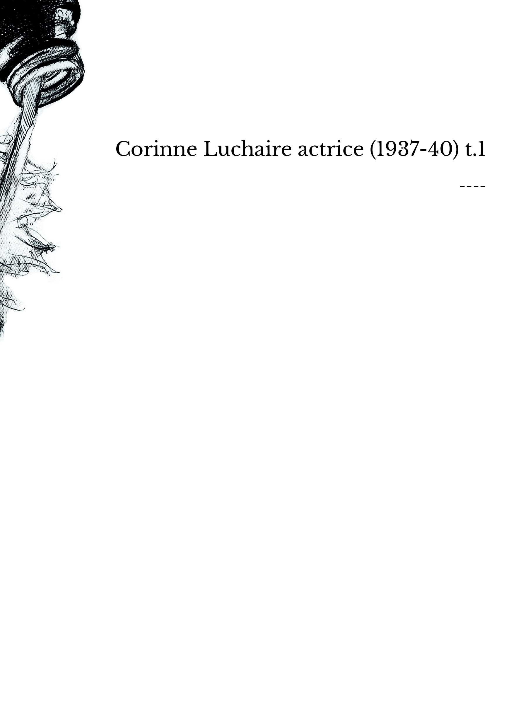 Corinne Luchaire actrice (1937-40) t.1