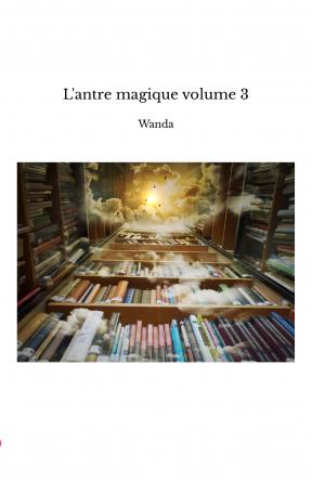L'antre magique volume 3