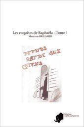 Les enquêtes de Raphaëla - Tome 1