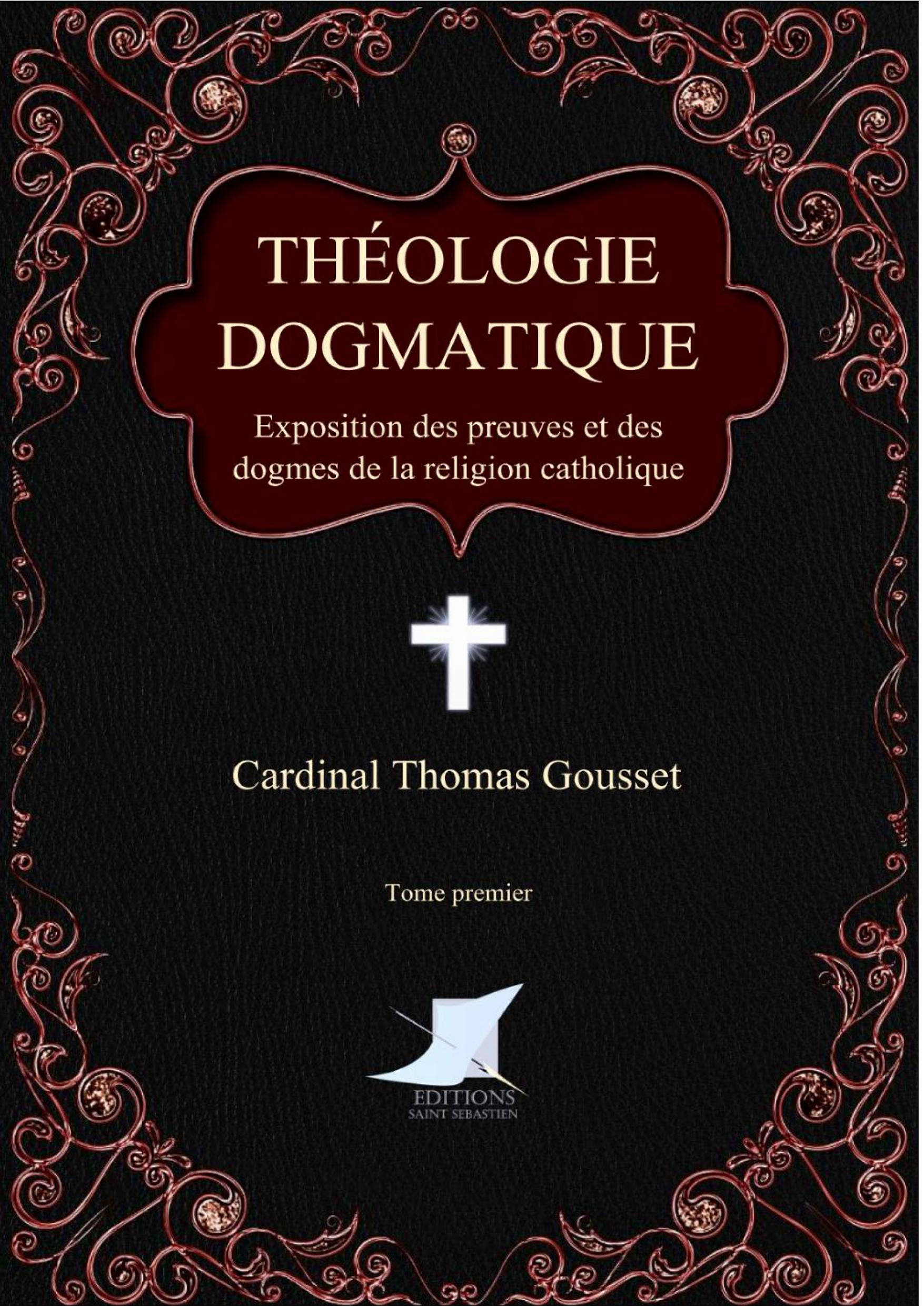 Théologie dogmatique (Tome premier)