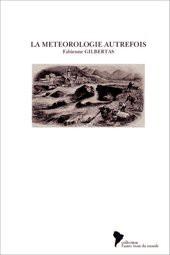 LA METEOROLOGIE AUTREFOIS