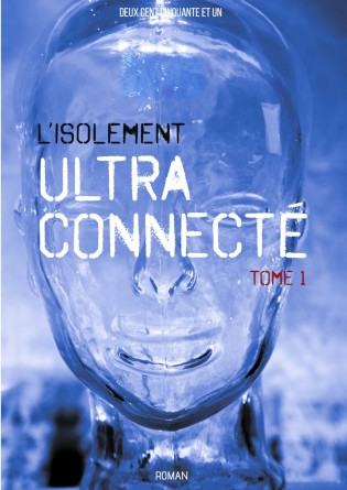 L'isolement ultra-connecté - Tome 1