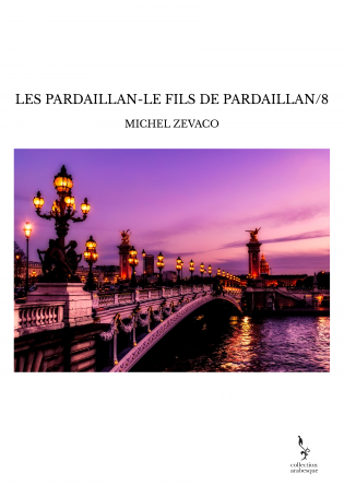 LES PARDAILLAN-LE FILS DE PARDAILLAN/8