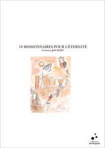 14 MISSIONNAIRES POUR L'ETERNITE