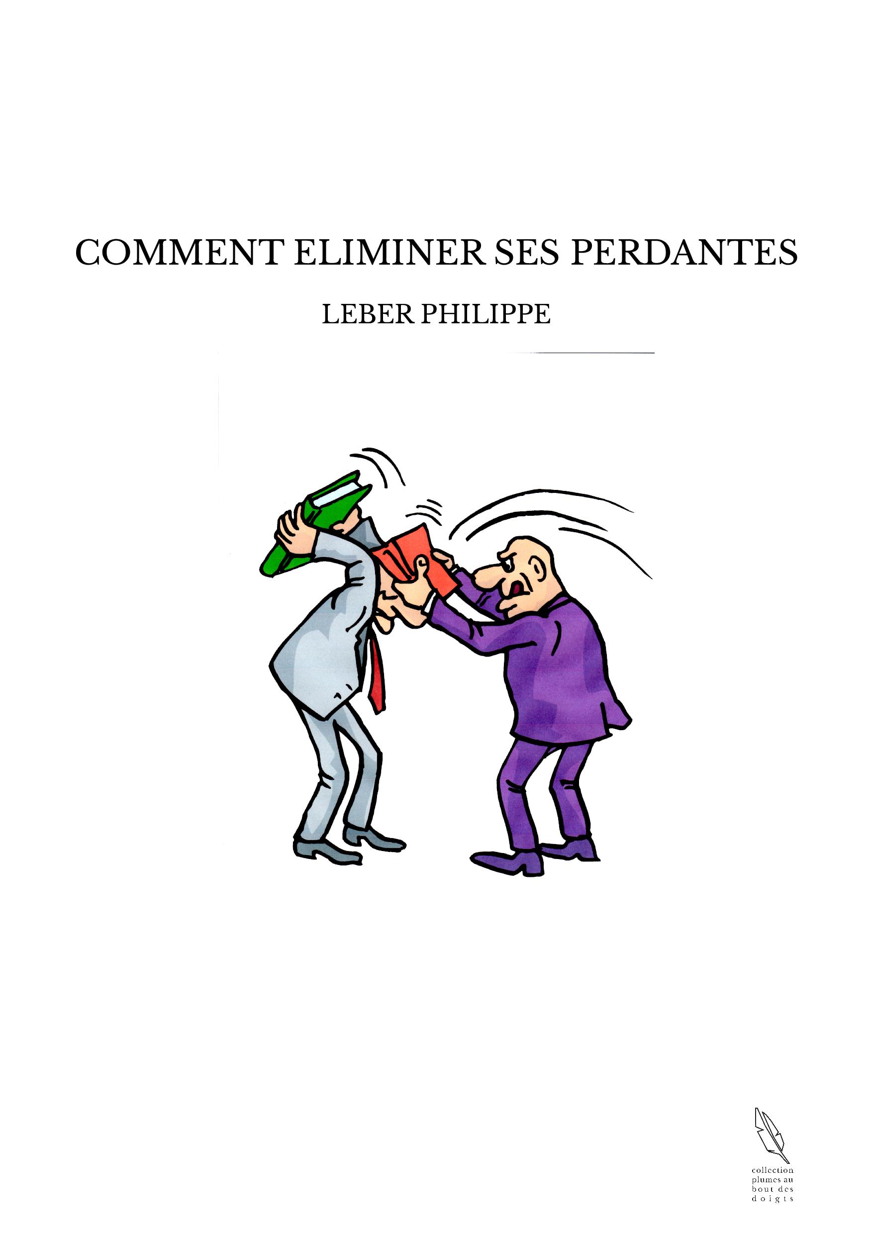 COMMENT ELIMINER SES PERDANTES