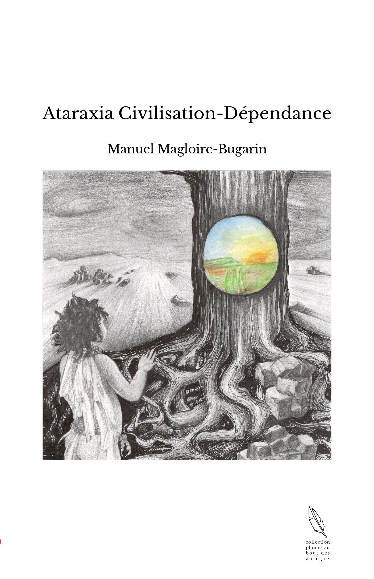 Ataraxia Civilisation-Dépendance