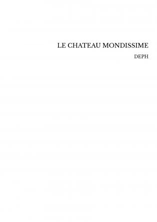 LE CHATEAU MONDISSIME
