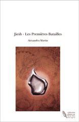 Jiesh - Les Premières Batailles