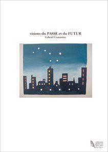 visions du PASSE et du FUTUR