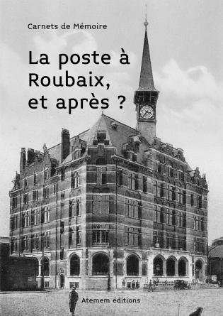 La poste à Roubaix, et après