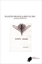 PLANETE ORANGE & MIZZ AN 3001