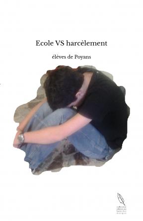 Ecole VS harcèlement