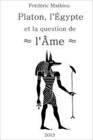 Platon, l'Egypte, la question de l'Ame