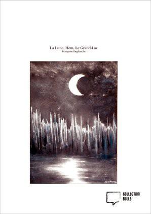 La Lune, Hem, Le Grand-Lac