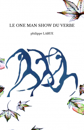 LE ONE MAN SHOW DU VERBE