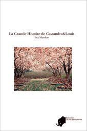 La Grande Histoire de Cassandra&Louis