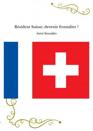 Résident Suisse, devenir frontalier ?