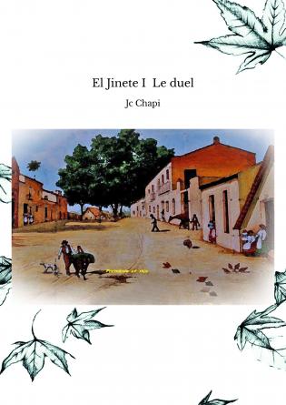 El Jinete I Le duel