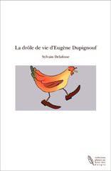 La drôle de vie d'Eugène Dupignouf