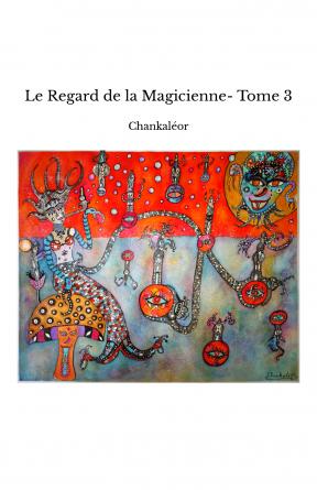 Le Regard de la Magicienne- Tome 3