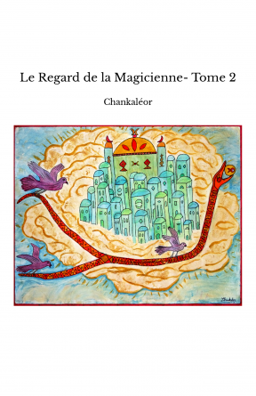 Le Regard de la Magicienne- Tome 2