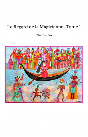 Le Regard de la Magicienne- Tome 1