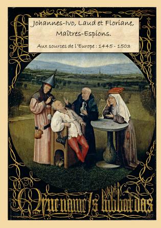 Johannes-Ivo, Laud, Floriane, espions