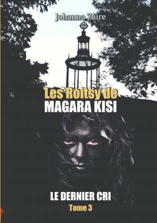 Les Roitsy de Magara Kisi - Tome 3