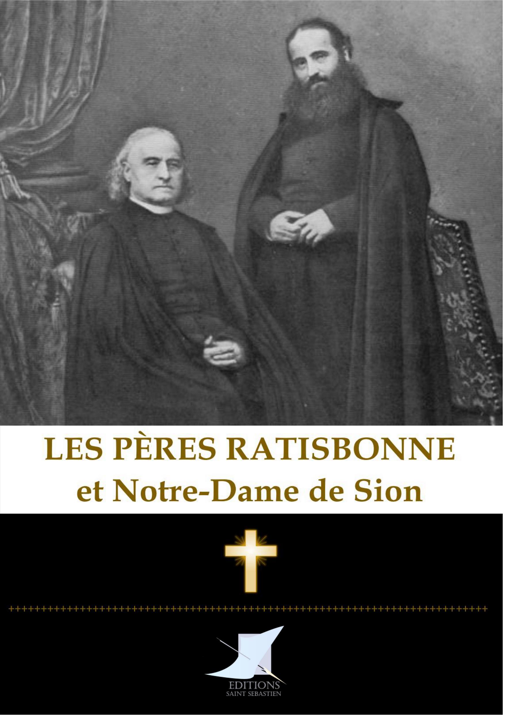 Les Pères Ratisbonne et N-D de Sion