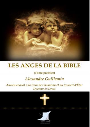 Les anges de la Bible (Tome premier)