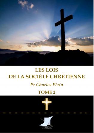 Les lois de la société chrétienne T.2