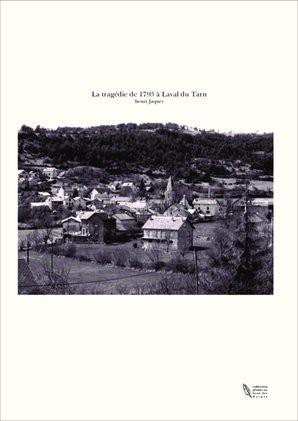 La tragédie de 1793 à Laval du Tarn
