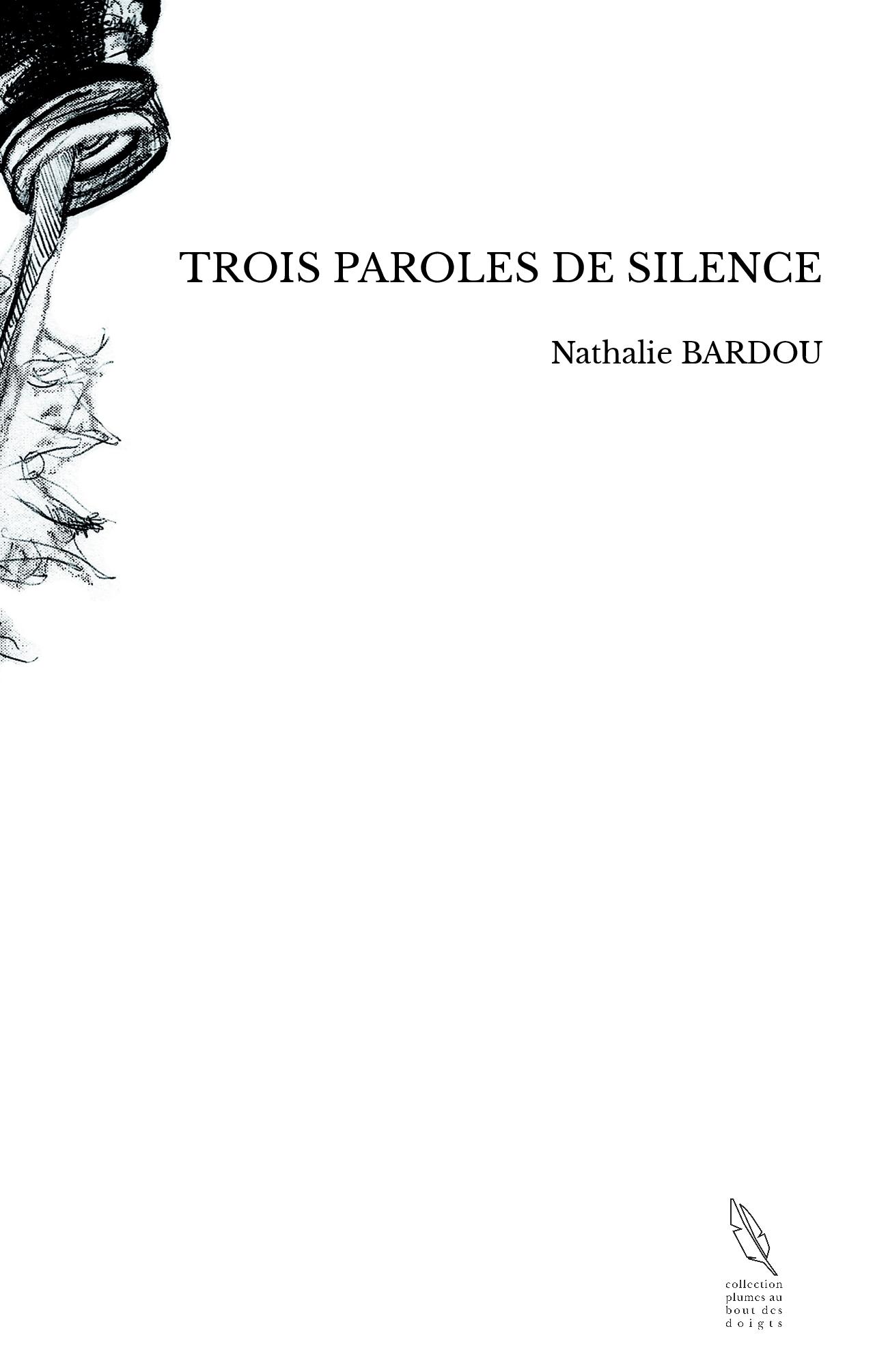 TROIS PAROLES DE SILENCE