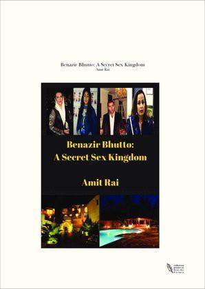 Benazir Bhutto: A Secret Sex Kingdom