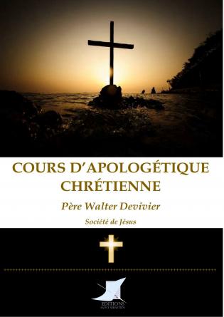 Cours d'apologétique chrétienne