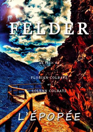 FELDER : L'Épopée