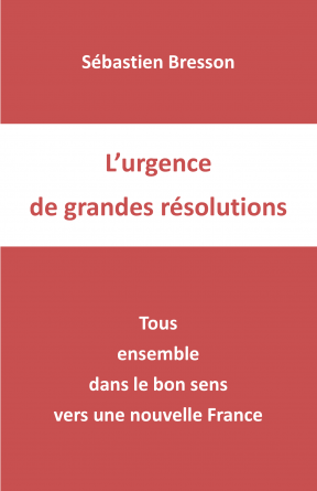 L'URGENCE DE GRANDES RÉSOLUTIONS