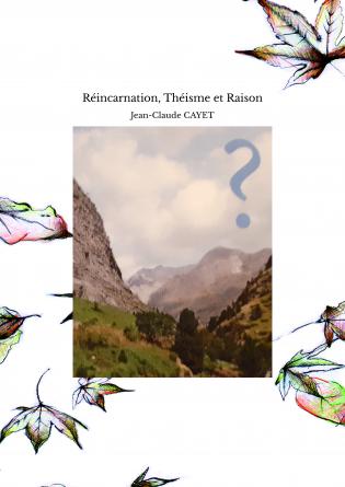 Réincarnation, Théisme et Raison