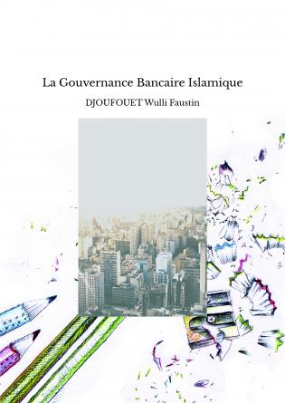 La Gouvernance Bancaire Islamique