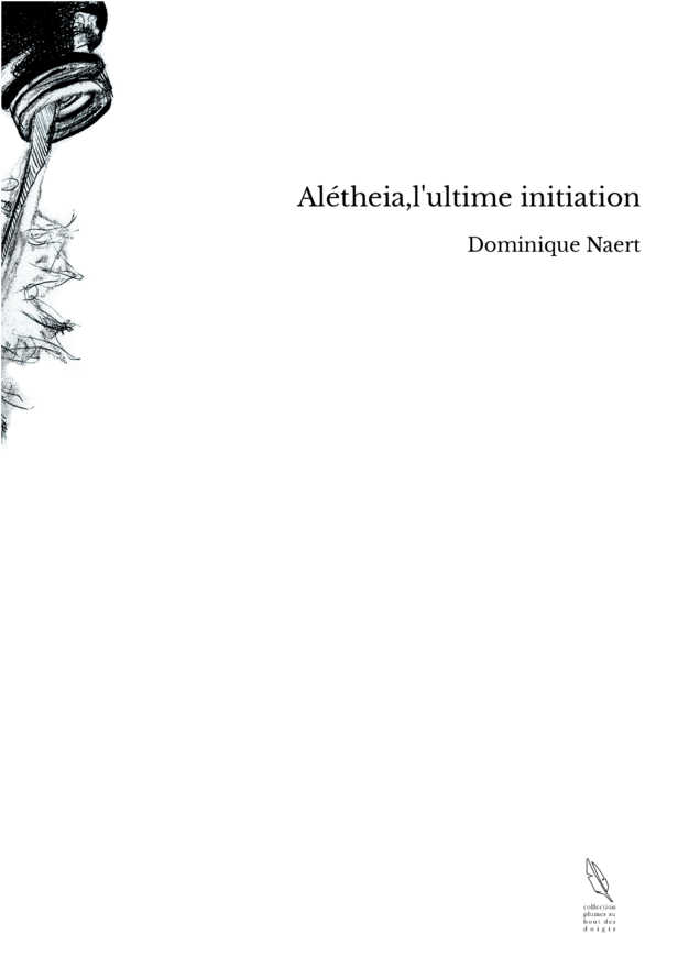 Alétheia,l'ultime initiation