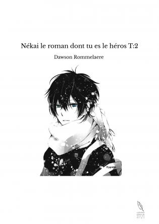 Nékai le roman dont tu es le héros T:2