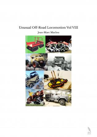 Unusual Off-Road Locomotion Vol VIII