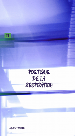 II - POETIQUE DE LA RESPIRATION