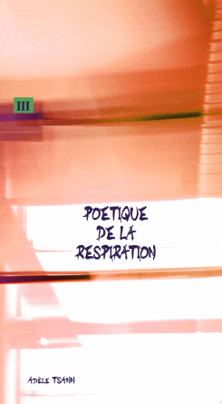 III - POETIQUE DE LA RESPIRATION