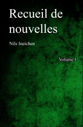 Recueil de nouvelles Volume 1