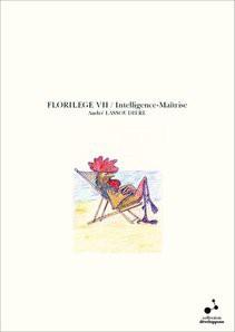 FLORILEGE VII / Intelligence-Maîtrise