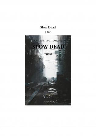 Slow Dead