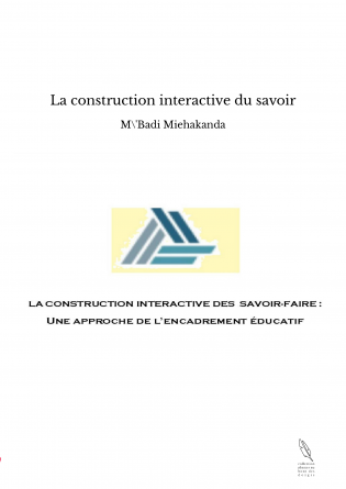 La construction interactive du savoir