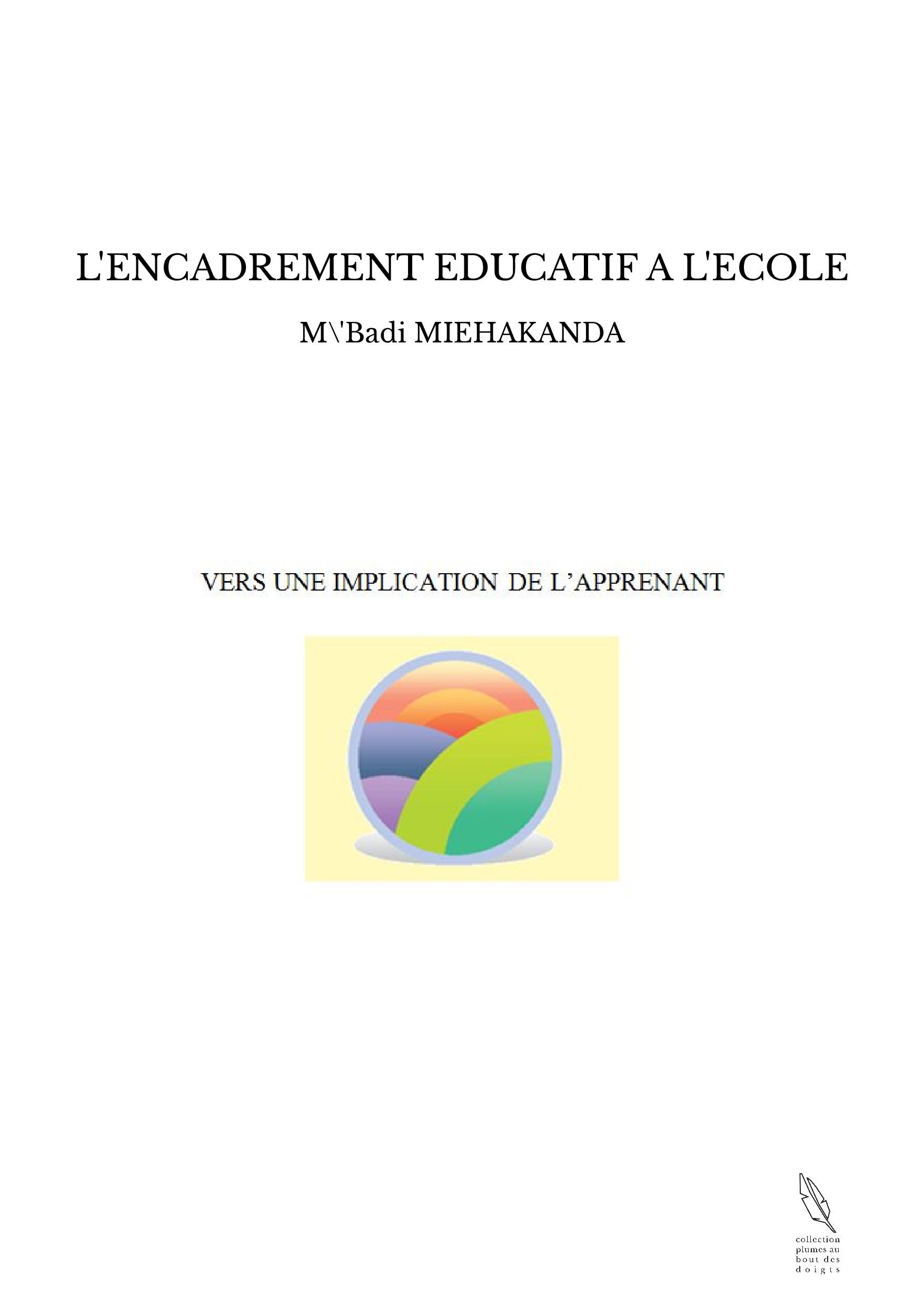 L'ENCADREMENT EDUCATIF A L'ECOLE