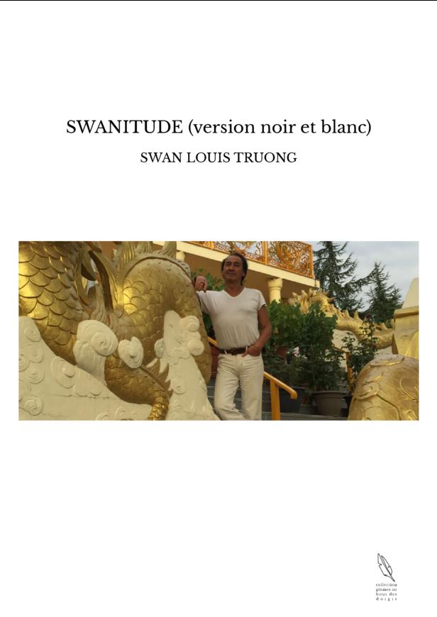 SWANITUDE (version noir et blanc)